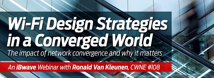 Wi-Fi Design Strategies in a Converged World Webinar Questions Part 3: iBwave Products