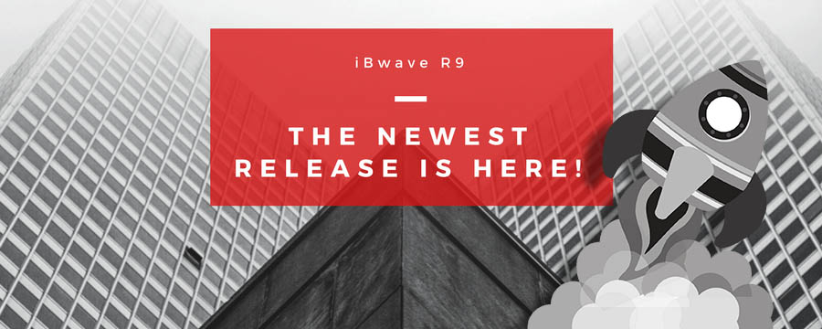 R9 Is Here! Read What's New in iBwave Wi-Fi and iBwave Design