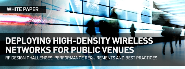 High-Density Wireless Networks for Public Venues – White Paper