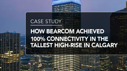 Case Study - How BearCom Achieved 100% Connectivity in the Tallest High-rise in Calgary