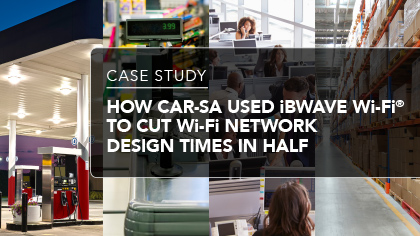 Case Study - How CAR-SA used iBwave Wi-Fi® to cut Wi-Fi network design times in half