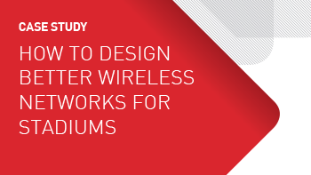 Case Study - How to Design Better Wireless Networks for Stadiums