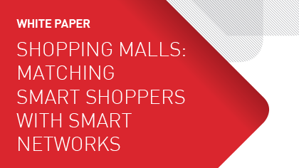 White Paper - Shopping Malls: Matching Smart Shoppers with Smart Networks