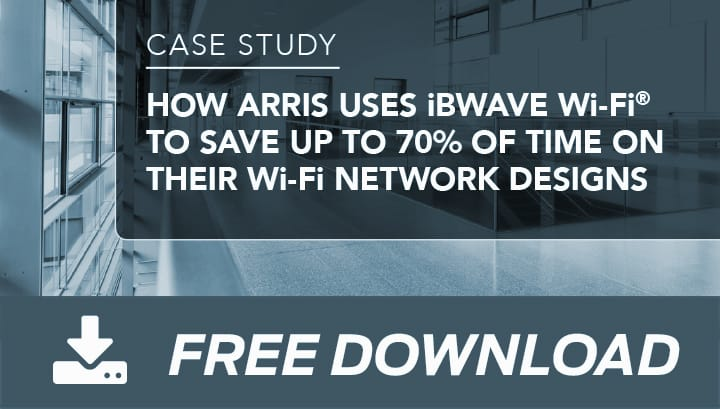 How ARRIS uses iBwave Wi-Fi® to save up to 70% of time on their Wi-Fi network designs.