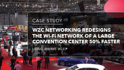 Case Study - WZC networking redesigns the wi-fi network of a large convention center 50% faster using iBwave Wi-Fi