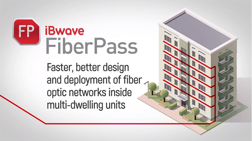 Accelerate your Fiber-to-the-Home Deployments with iBwave FiberPass™