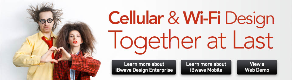 Cellular & Wi-Fi Design Together at Last - Learn more about iBwave Design Enterprise - Learn more about iBwave Mobile - View a Web Demo