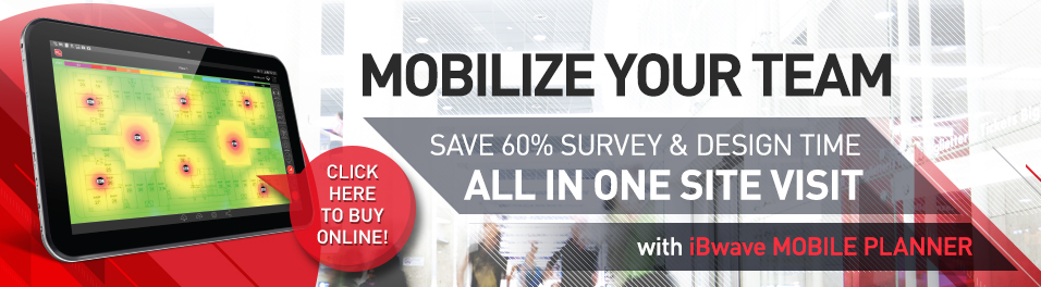 Mobilize Your Team with iBwave Mobile Planner - Save 60% Survey & Design Time all in one site visit. Click here to buy online!