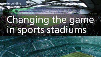 Case Study - Changing the Game in Sports Stadiums - Land Mobile magazine article