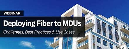 Designing Fiber Networks for MDUs: Challenges & Best Practices