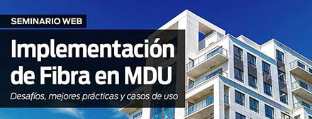 Designing Fiber Networks for MDUs: Challenges & Best Practices (Spanish)