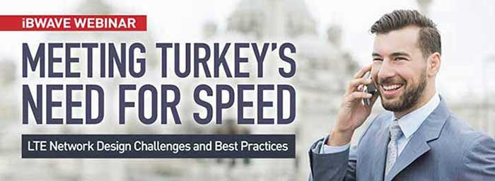 Meeting Turkey's Need for Speed