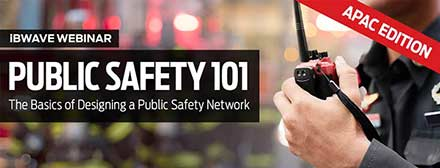 Public Safety 101: The Basics of Designing a Public Safety Network [APAC Edition]