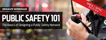 Public Safety 101: The Basics of Designing a Public Safety Network [IMEA / APAC Edition]